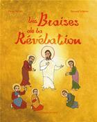 Couverture du livre « Les braises de la révélation » de Pierre Perrier et Bernard Scherrer aux éditions Books On Demand