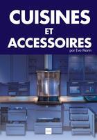 Couverture du livre « Cuisines et accessoires » de Eva Marin aux éditions Vilo