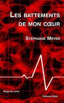 Couverture du livre « Les battements de mon coeur » de Stephanie Meyer aux éditions Editions Maia