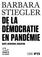 Couverture du livre « De la démocratie en pandémie ; santé, recherche, éducation » de Barbara Stiegler aux éditions Gallimard