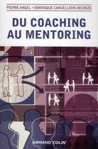 Couverture du livre « Du coaching au mentoring » de D Cancellieri et Pierre Angel aux éditions Armand Colin