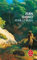 Couverture du livre « Jean le Bleu » de Jean Giono aux éditions Lgf