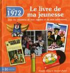 Couverture du livre « 1972 ; le livre de ma jeunesse » de Armelle Leroy aux éditions Hors Collection