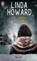 Couverture du livre « Le voile de glace » de Linda Howard aux éditions J'ai Lu