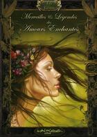 Couverture du livre « Merveilles et légendes des amours enchantées » de Richard Ely et Sandrine Gestin aux éditions Au Bord Des Continents