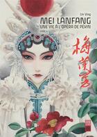 Couverture du livre « Mei Lanfang ; une vie à l'opéra de Pékin T.4 » de Lin Ying aux éditions Urban China
