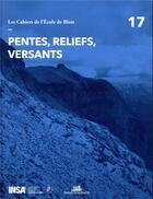 Couverture du livre « LES CAHIERS DE L'ECOLE DE BLOIS T.17 ; pentes, reliefs, versants » de Gaudin Olivier aux éditions La Villette