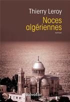 Couverture du livre « Noces algériennes » de Thierry Leroy aux éditions Salvator