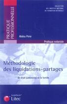 Couverture du livre « Methodologie Des Liquidations-Partages En Droit Patrimonial De La Famille » de Abdou Pene aux éditions Lexisnexis