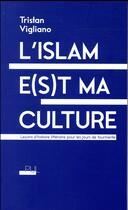 Couverture du livre « L'Islam e(s)t ma culture » de Tristan Vigliano aux éditions Pu De Lyon