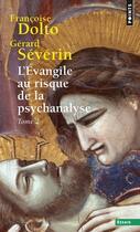 Couverture du livre « L'Evangile au risque de la psychanalyse t.2 » de Gerard Severin et Francoise Dolto aux éditions Points
