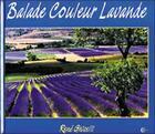Couverture du livre « Balade couleur lavande » de Rene Ghiselli aux éditions Clc