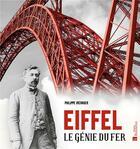 Couverture du livre « Eiffel ; le génie du fer » de Philippe Menager aux éditions Bonneton