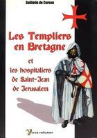Couverture du livre « Les Templiers en Bretagne et les Hospitaliers de Saint-Jean de Jérusalem » de Guillotin De Corson aux éditions Yoran Embanner