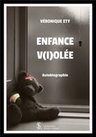 Couverture du livre « Enfance v(i)olée » de Veronique Ety aux éditions Sydney Laurent