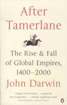 Couverture du livre « AFTER TAMERLANE - THE RISE AND FALL OF GLOBAL EMPIRES, 1400-2000 » de Darwin John aux éditions Adult Pbs