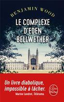 Couverture du livre « Le complexe d'Eden Bellwether » de Benjamin Wood aux éditions Lgf