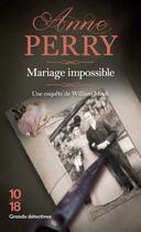 Couverture du livre « Mariage impossible » de Anne Perry aux éditions 10/18