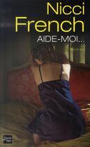 Couverture du livre « Aide-moi » de Nicci French aux éditions Fleuve Noir