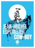 Couverture du livre « Cow-boy » de Jean-Michel Espitallier aux éditions Inculte