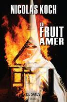 Couverture du livre « Un fruit amer » de Nicolas Koch aux éditions De Saxus
