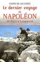 Couverture du livre « Le dernier voyage de Napoléon de Paris à Longwood » de Comte De Las Cases aux éditions France-empire