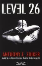 Couverture du livre « Level 26 » de Duane Swierczynski et Anthony E. Zuiker aux éditions Michel Lafon
