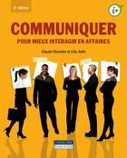 Couverture du livre « Communiquer pour mieux interagir en affaires (3e édition) » de Claude Chevalier et Lilia Selhi aux éditions Gaetan Morin