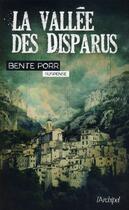 Couverture du livre « La vallée des disparus » de Bente Porr aux éditions Archipel