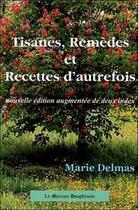 Couverture du livre « Tisanes, recettes et remèdes d'autrefois » de Marie Delmas aux éditions Mercure Dauphinois