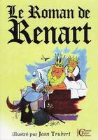 Couverture du livre « Le roman de renart » de Jean Trubert et Chantal Trubert aux éditions Chantal Trubert