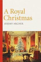 Couverture du livre « A Royal Christmas » de Archer Jeremy aux éditions Elliott And Thompson Digital
