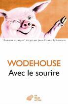 Couverture du livre « Avec le sourire » de Pelham Grenville Wodehouse aux éditions Belles Lettres