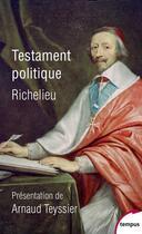 Couverture du livre « Testament politique » de Armand Jean Du Plessis Richelieu aux éditions Tempus/perrin
