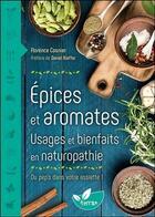Couverture du livre « Épices et aromates ; usages et bienfaits en naturopathie » de Florence Cosnier aux éditions De Terran