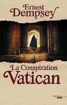Couverture du livre « La conspiration Vatican » de Ernest Dempsey aux éditions Cherche Midi
