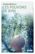 Couverture du livre « Les pouvoirs de Jean » de Roger Beteille aux éditions Rouergue