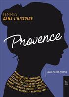 Couverture du livre « Femmes de Provence » de Jean-Pierre Martin aux éditions Editions Sutton