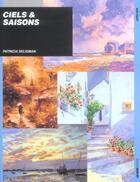 Couverture du livre « Ciels et saisons » de Seligman Patri aux éditions Ulisse