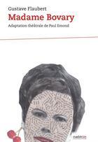 Couverture du livre « Madame Bovary » de Gustave Flaubert et Paul Emond aux éditions Maelstrom