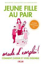 Couverture du livre « JE REUSSIS ; jeune fille au pair ; mode d'emploi ! » de Bruno Bernard aux éditions Je Reussis