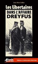 Couverture du livre « Les Libertaires Dans L'Affaire Dreyfus » de Jean-Marc Izrine aux éditions Alternative Libertaire