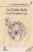 Couverture du livre « Le guide de la poubelle galactique » de Guillaume Suzanne et Zariel aux éditions Griffe D'encre