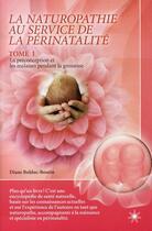 Couverture du livre « Naturopathie au service de la périnatalité t.1 » de Diane Bolduc-Boutin aux éditions Atma
