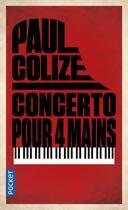 Couverture du livre « Concerto pour 4 mains » de Paul Colize aux éditions Pocket