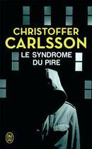 Couverture du livre « Le syndrome du pire » de Christoffer Carlsson aux éditions J'ai Lu