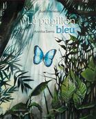 Couverture du livre « Le papillon bleu » de Anika Siems et Sueli Menezes aux éditions Mineditions