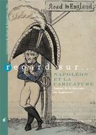Couverture du livre « Regard sur... Napoléon et la caricature ; autour de la descente en Anglaterre » de Elikya Kandot aux éditions Invenit