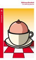 Couverture du livre « Le café du pauvre » de Alphonse Boudard aux éditions Table Ronde