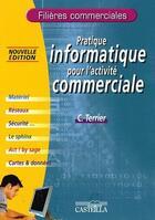 Couverture du livre « Pratique informatique pour l'activité commerciale ; filières commerciales » de C. Terrier aux éditions Casteilla